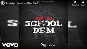 """Here's Something A Bit Different – Jamaican Dancehall Artist """"Chronic Law"""" With His Track """"School Dem"""""""