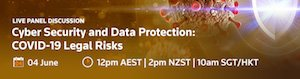 Australia: Thomson Reuters' Cyber Security and Data Protection: COVID-19 Legal Risks webinar.