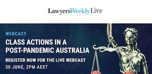 Webinar: Class Actions In A Post – Pandemic Australia