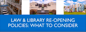 Library Law April 2020: Law & Library Reopening Policies: What to Consider
