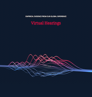 """DLA Piper Report: """"Virtual hearings: Empirical evidence from our global experience"""""""