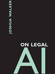 "Lexblog Article: Joshua Walker, author of ""On Legal AI"""