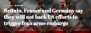 Britain, France and Germany say they will not back US efforts to trigger Iran arms embargo