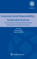 Kluwer: Corporate Social Responsibility – Sustainable Business: Environmental, Social and Governance Frameworks for the 21st Century Edited by Rae Lindsay, Roger Martella
