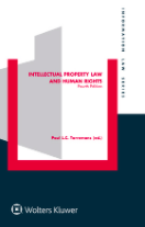 Kluwer: Intellectual Property Law and Human Rights, Fourth Edition Edited by Paul L.C. Torremans