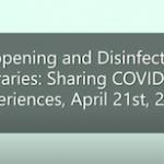 Reopening and Disinfecting Libraries – Sharing COVID-19 Experiences, April 21st, 2020
