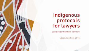Indigenous Protocols For Lawyers – Read Here