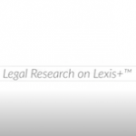 Video: Legal Research on Lexis+™
