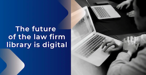 Article: The future of the law firm library is digital