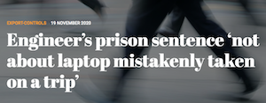 Engineer's prison sentence 'not about laptop mistakenly taken on a trip'