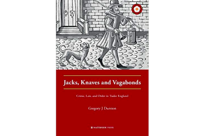 Jacks, Knaves and Vagabonds: Crime, Law, and Order in Tudor England