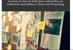 Document: INVESTIGATING HUMAN RIGHTS VIOLATORS A primer on how to track down information on individuals and entities in China and Hong Kong