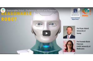AI & Law: Webinar  April 21 2021: Reasonable Robot – Professors Abbott and Paterson