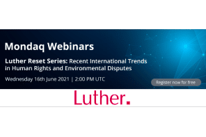 Luther Reset Series: Recent International Trends in Human Rights and Environmental Disputes