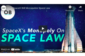 How SpaceX Will Monopolize Space Law