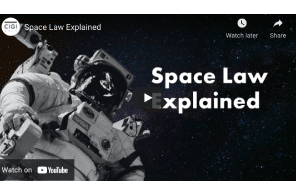 Centre for International Governance Innovation – Space Law Explained