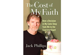 The Cost of My Faith: How a Decision in My Cake Shop Took Me to the Supreme Court Hardcover – May 25, 2021