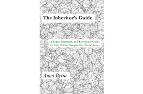 Attorney and Wealth Advisor Anna E. Byrne Publishes The Inheritor's Guide, A Legal, Financial, and Emotional Guide for Adult Children Managing Their Parents' Legacy