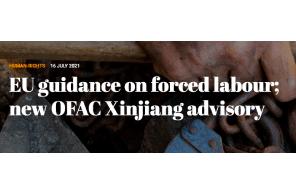 EU guidance on forced labour; new OFAC Xinjiang advisory