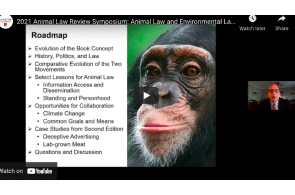 10th Annual 2021 Animal Law Review Symposium: Animal Law and Environmental Law; Parallels and Synergies