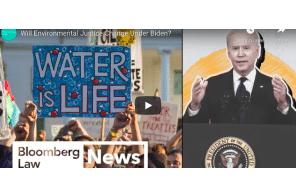 Bloomberg Law: Will Environmental Justice Change Under Biden?